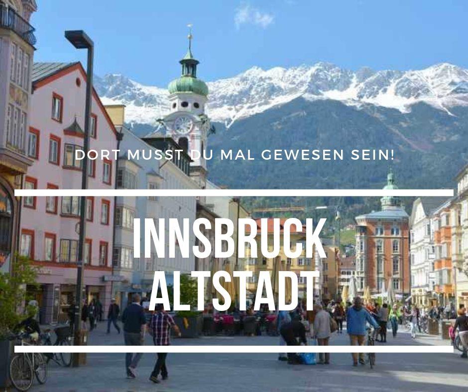 Innsbruck Altstadt - dort musst du mal gewesen sein!